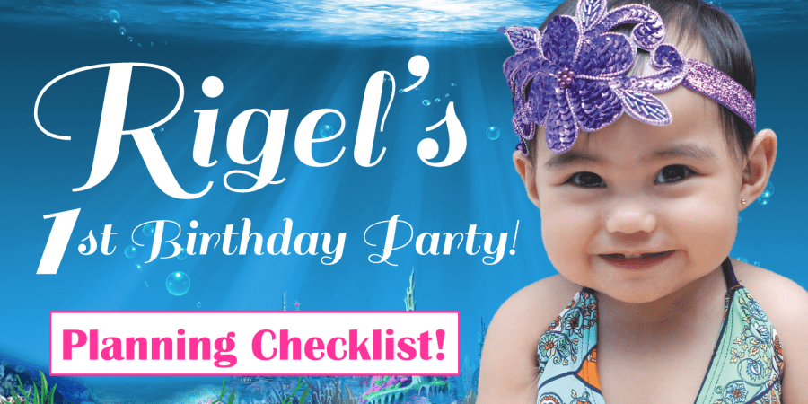 rigel first birthday party 1st mommy krystal planning checklist