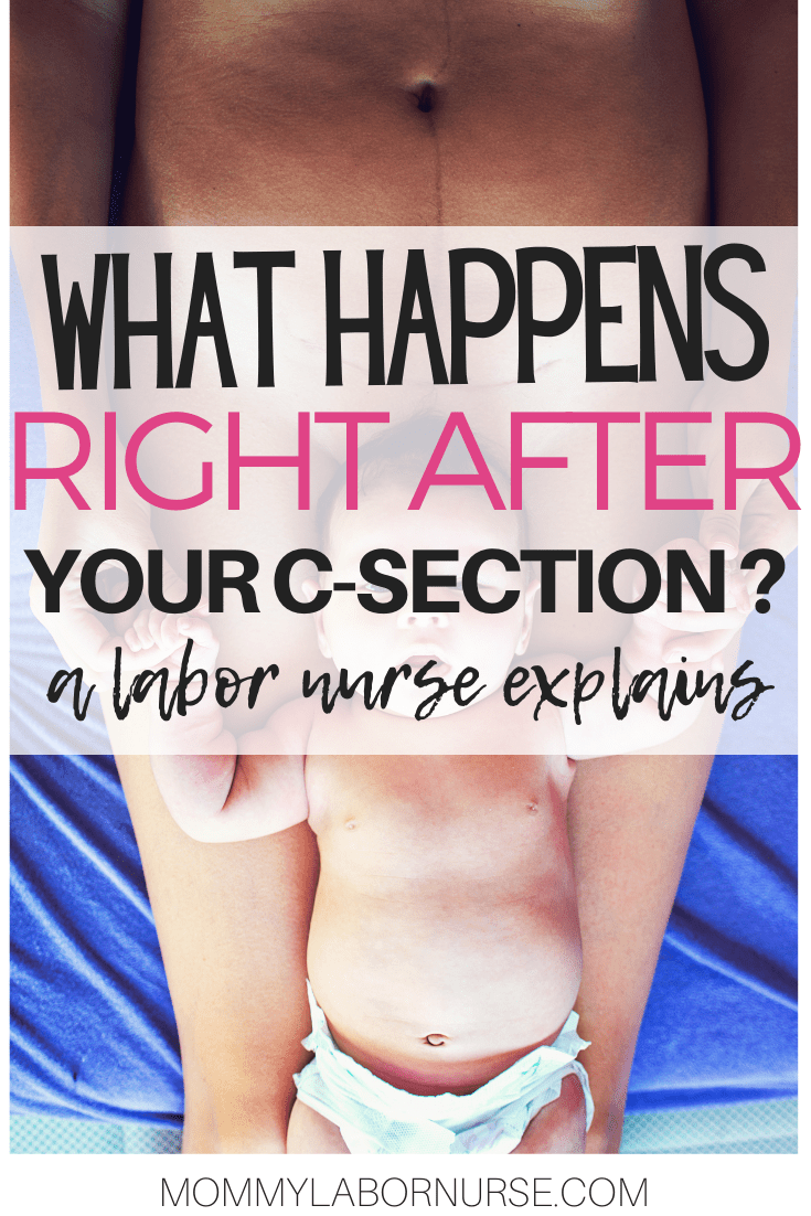 C Section Recovery, C Section Recovery: What Happens Right After Your C Section