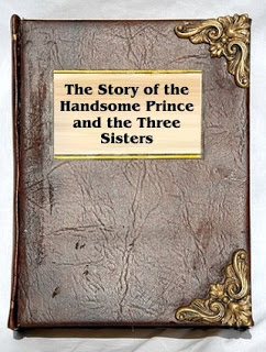 The Story of the Handsome Prince and the Three Sisters
