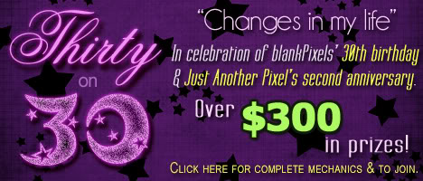 "Join ""30 Changes in my Life"" by Just Another Pixel's Contest!"