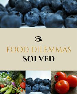3 Food Dilemmas ~ Solved