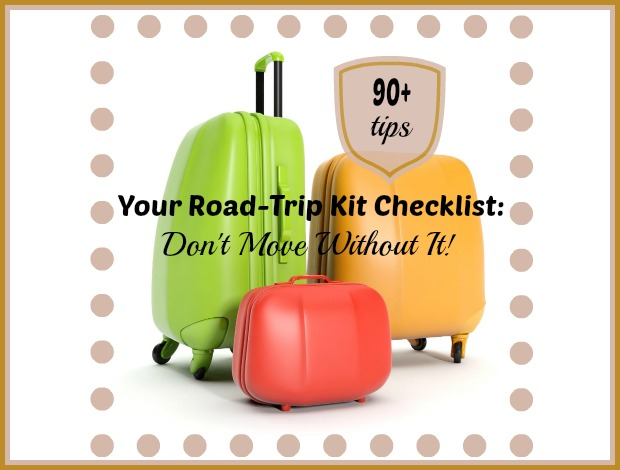 Your Road-Trip Kit Checklist: Don't Move Without It!