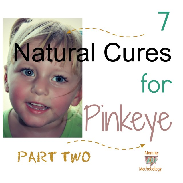 7 Natural Cures for Pinkeye ~ Part Two