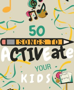 50 Songs To ACTIVEate Your Kids