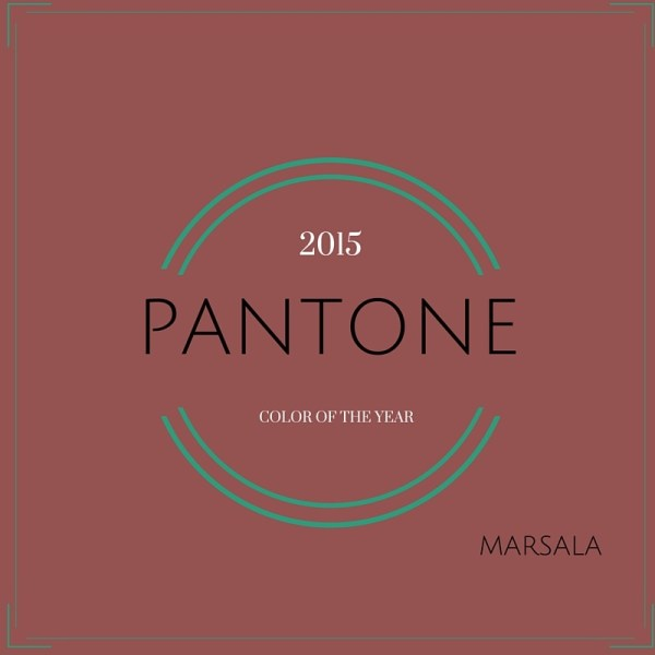 PANTONE - MARSALA COLOR OF YEAR 2015