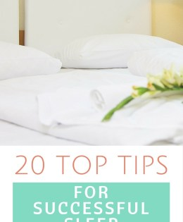20 Top Tips For A Successful Night's Sleep