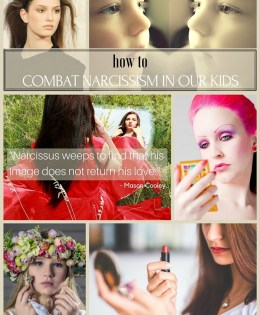 How To Combat Narcissism In Our Kids