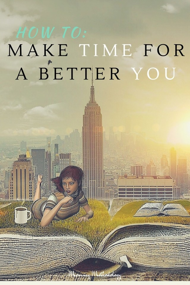 How To Make Time For A Better You | The new year is traditionally a time for resolutions and improvements. Let's resolve how to make time for ourselves in order to be a better us {mom}.