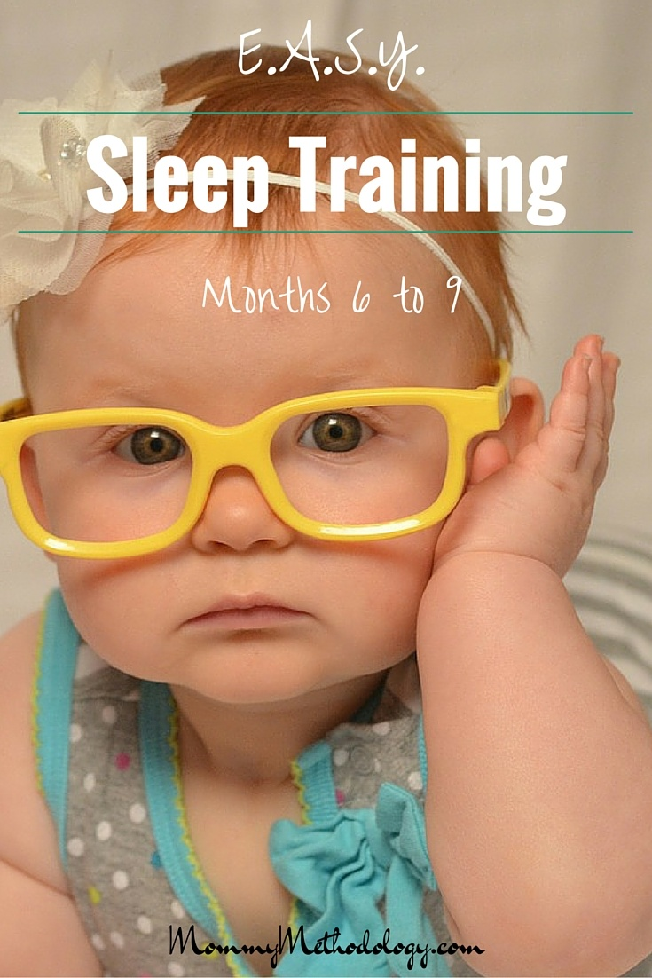E.A.S.Y. Sleep Training - Month 6 to Month 9