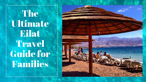 Eilat for Families Travel Guide