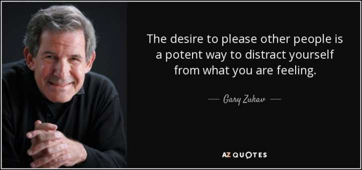 quote-the-desire-to-please-other-people-is-a-potent-way-to-distract-yourself-from-what-you-gary-zukav-82-30-55