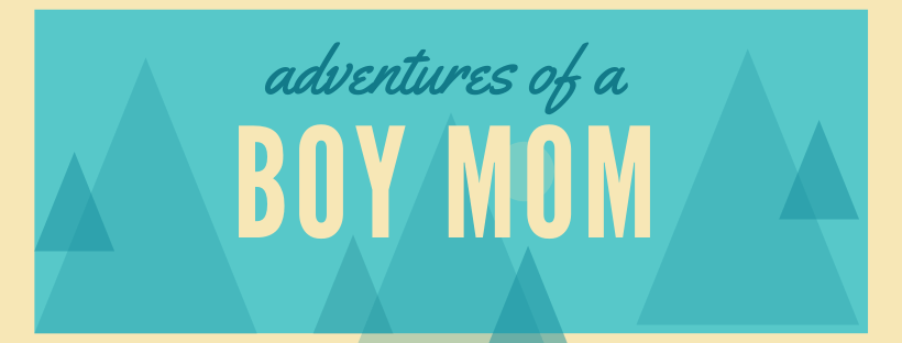 being a boy mom means...