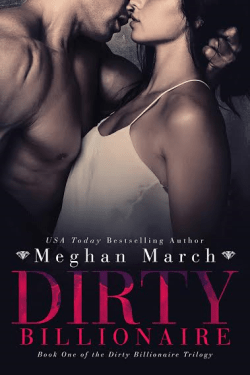 Dirty Billionaire by Meghan March Release Promo