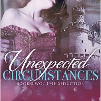 Cover Reveal: Unexpected Circumstances (Book #2 The Seduction)
