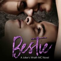 Bestie ~ Jokers Wrath MC Author ~ Bella Jewel