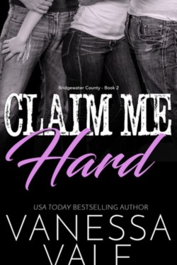 Vanessa Vale~Claim Me Hard Ménage~Shay's Review