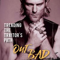 Treading the Traitor's Path: Out Bad By MariaLisa deMora