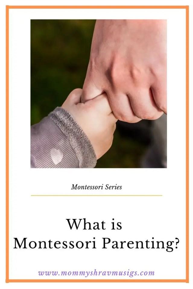 Montessori Parenting, Montessori, Alternative Education, Early Childhood, shravmusingswrites