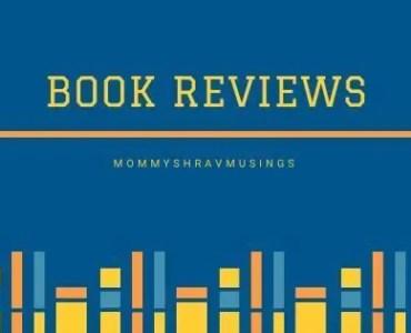 Book Reviews, Book Blogs, MommyShravmusings, Book Blogger, Chennai, Mommy Blogger
