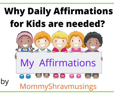 Daily Affirmations for Kids and its impact in their life. A blog post by MommyShravmusings