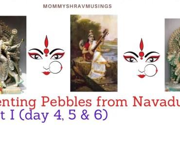 Parenting Pebbles from Navadurgas