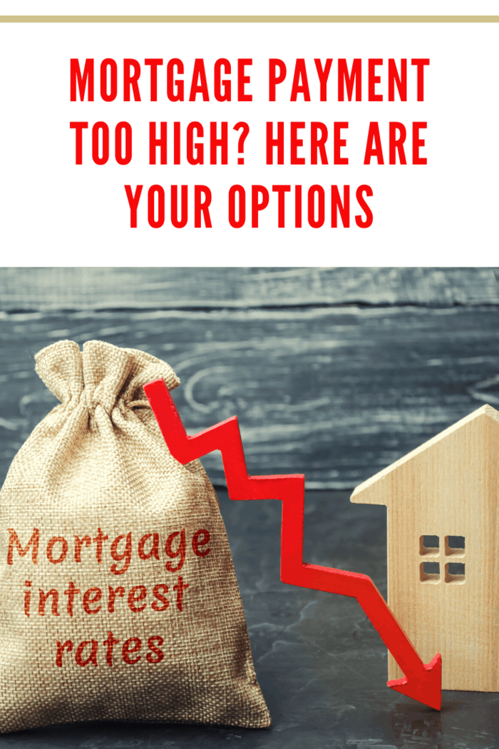 Mortgage Payment Too High? Here Are Your Options