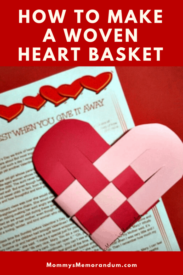 "This easy to make woven heart basket will delight the recipient. Fill it with candy, love notes, or the sweet story, ""Love Is Best When It's Given Away""."