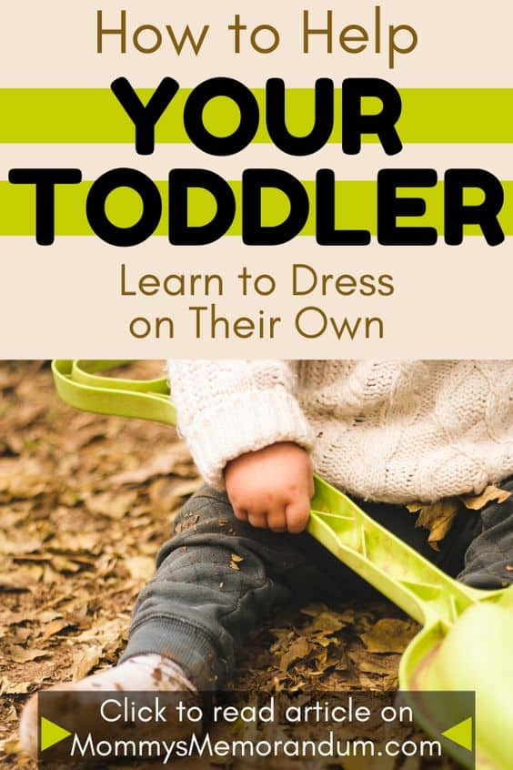 Helping your toddler learn to dress themselves is a rewarding experience for both you and your child. Start with the basics and work towards buttons.