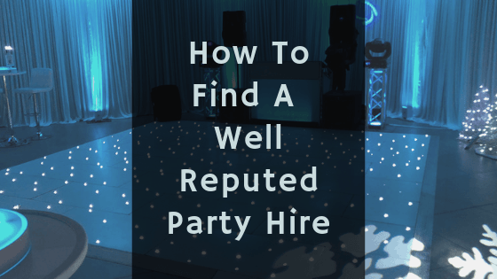 How To Find A Well-Reputed Party Hire