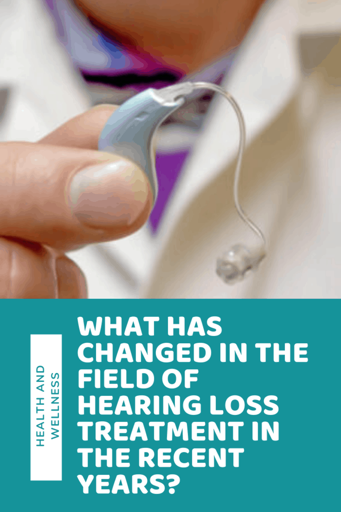What Has Changed in the Field of Hearing Loss Treatment in the Recent Years?