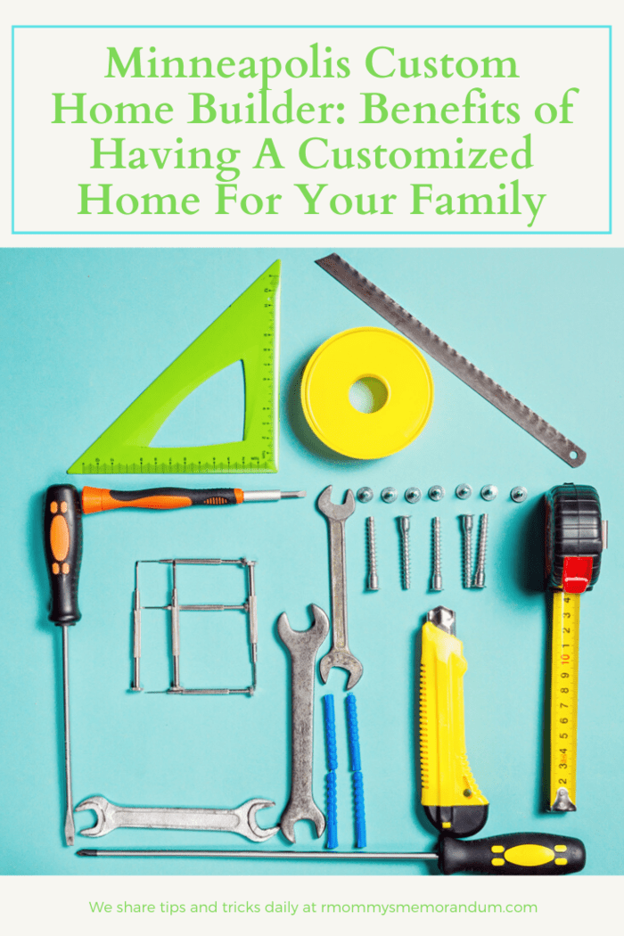 By choosing to have a customized home in Minneapolis, everyone in the family can take advantage of the following benefits: