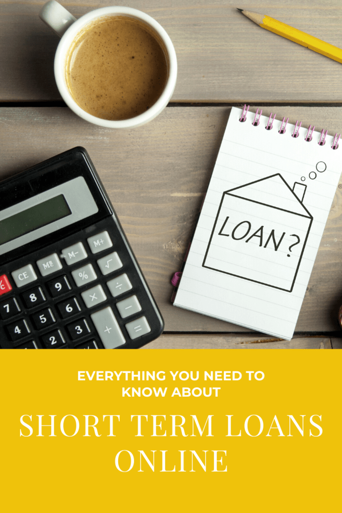 There are also a lot of companies designed specifically to handle short term loans, and you can also apply for them online in some cases.