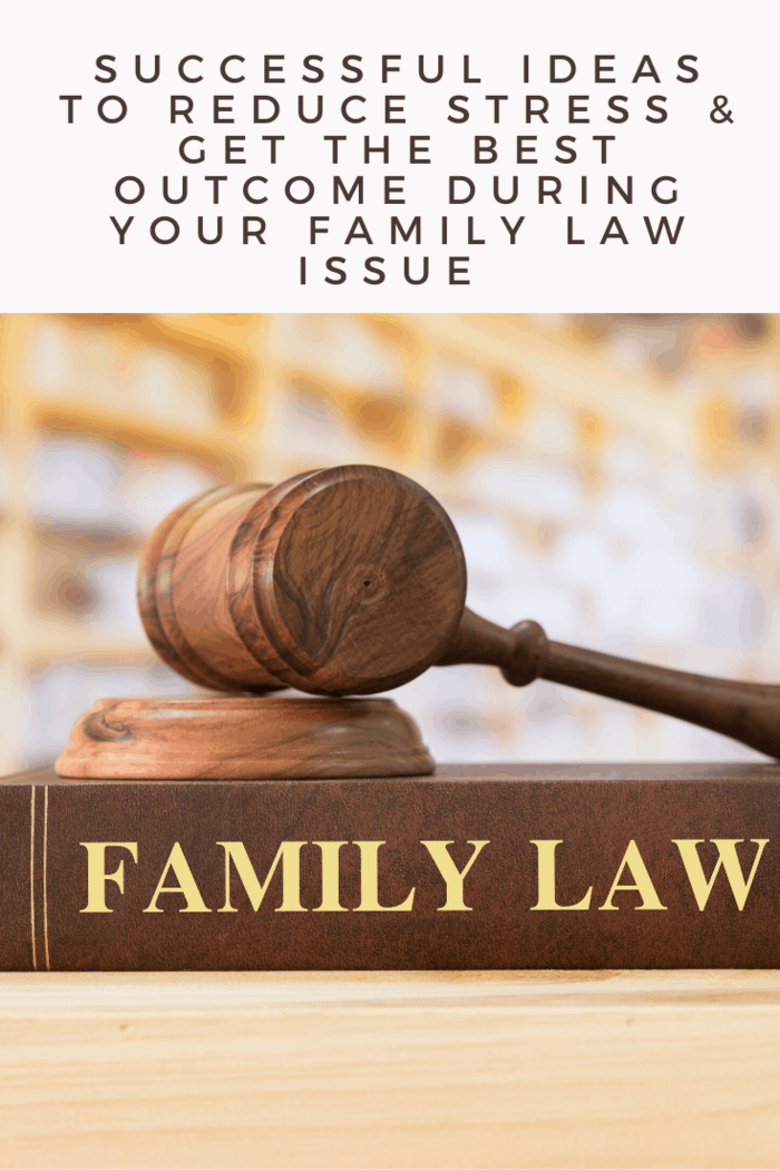 practical steps to remain stress-free during any litigation, let alone a family law issue