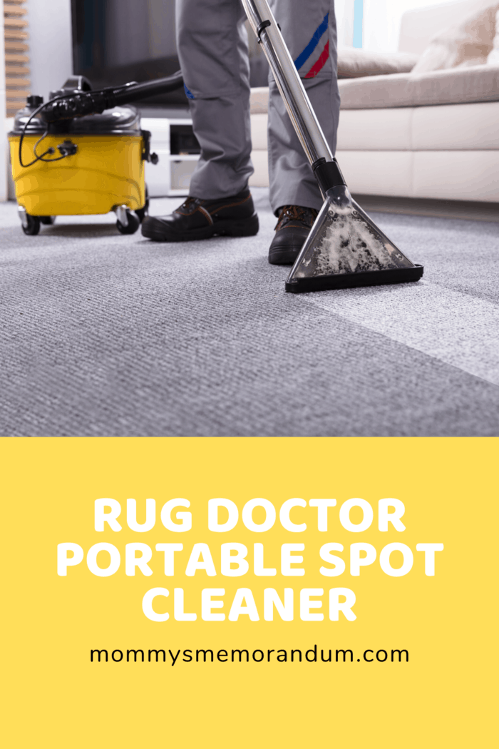 For everyday messes, Rug Doctor Portable Spot Cleaner is your best friend!