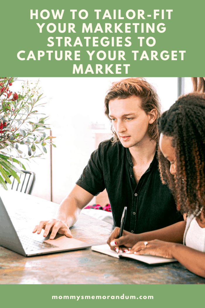Follow these steps accordingly to know how best to tailor-fit your marketing strategies to capture your targeted market.