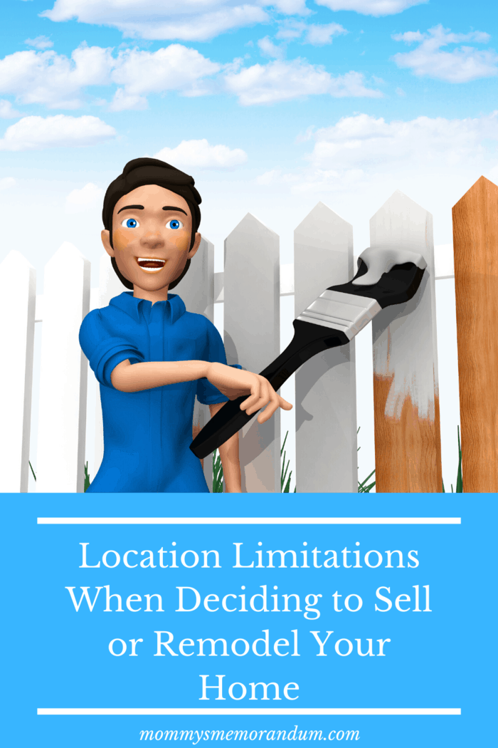 Location is the biggest driver of property value. it should be considered when deciding whether to remodel or sell your home