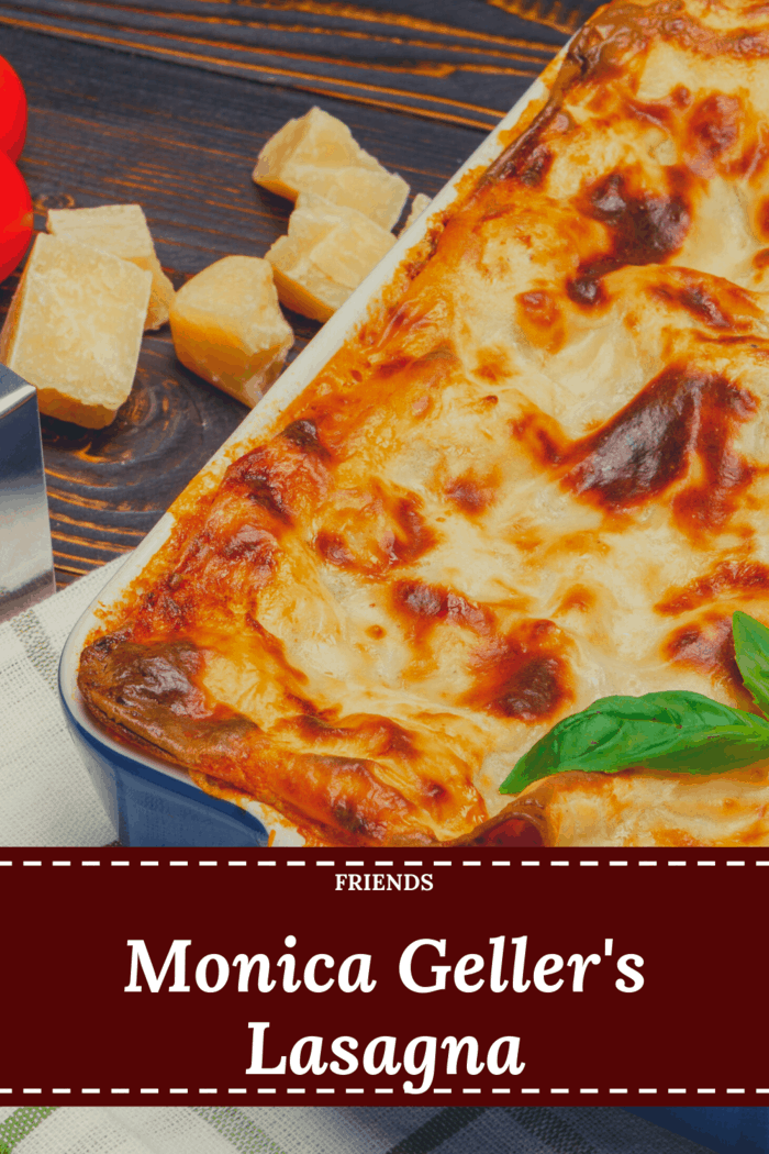 "Start dinner off with Monica's lasagna. Remember when she called to tell them that the meat was ""only every third layer""?"