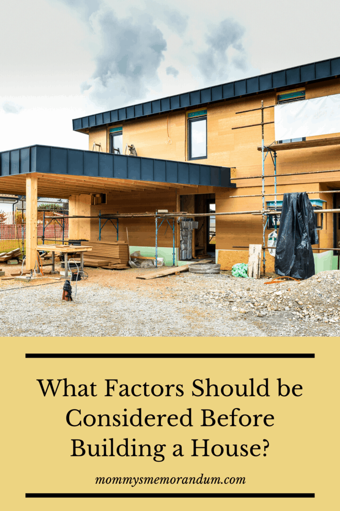 There are many factors for one to consider before building a house.  Before taking the steps to build a house, take these points into consideration: