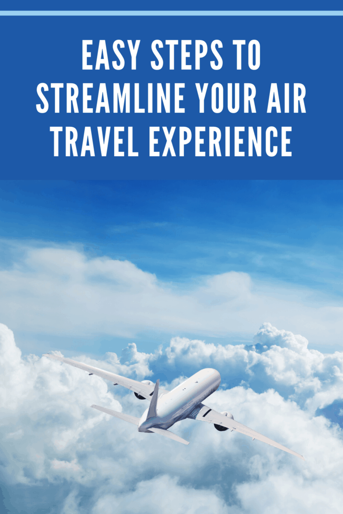 The good news is that there are many techniques you can use to streamline your air travel experience for a stress-free adventure.
