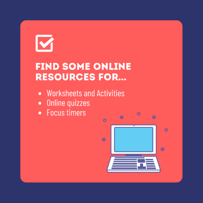 find online resources such as worksheets, quizzes and focus timers