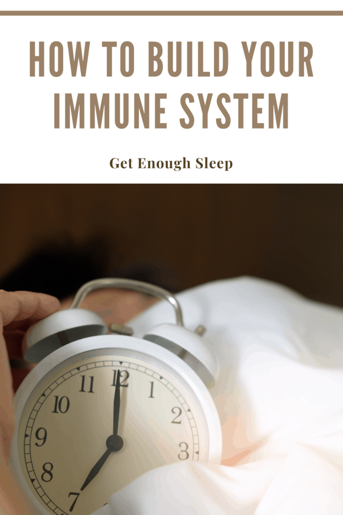 getting plenty of rest helps build your immune system