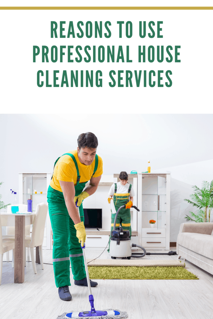Reasons to Use Professional House Cleaning Services
