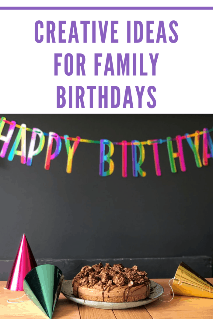 creative ideas for family birthdays