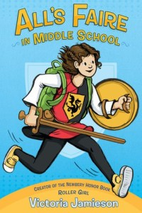 All's Faire in Middle School by Victoria Jamison