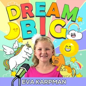 Be Inspired with DREAM BIG Podcast