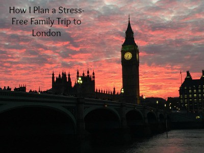 How I Plan a Stress-Free Family Trip to London