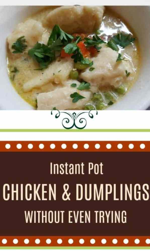 Instant Pot Chicken and Dumplings Recipe without even trying