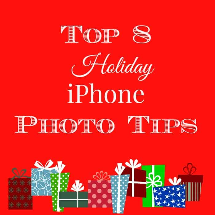 Top 8 Holiday iPhone Photo Tips