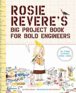 Embark on Adventure: Rosie Revere's Big Project Book for Bold Engineers