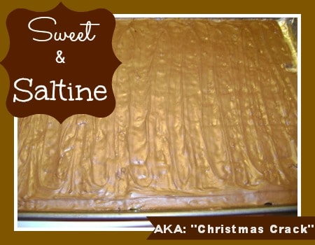 sweet and saltines christmas crack recipe - Christmas Crack Candy Recipe